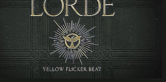Видеоклип Lorde - Yellow Flicker Beat (From The Hunger Games Mockingjay Part 1) (Audio)