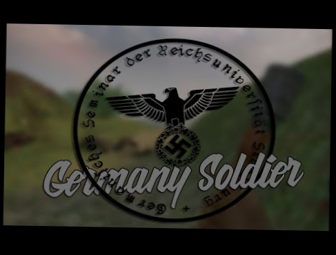 Видеоклип WW2 : Germany Soldier @insurgensy