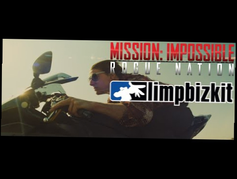Видеоклип Mission Impossible: Rogue Nation - Take A Look Around [Limp Bizkit] 2015