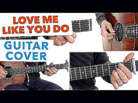 Видеоклип ► Love Me Like You Do - Ellie Goulding ★ Cover & Guitar Lesson ★