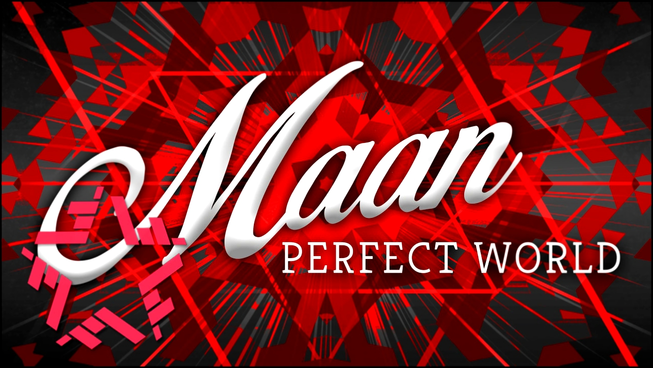 Видеоклип Maan - Perfect World (Prod. by Hardwell)