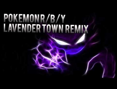 Видеоклип Pokemon R/B/Y - Lavender Town Theme (Techno Remix)