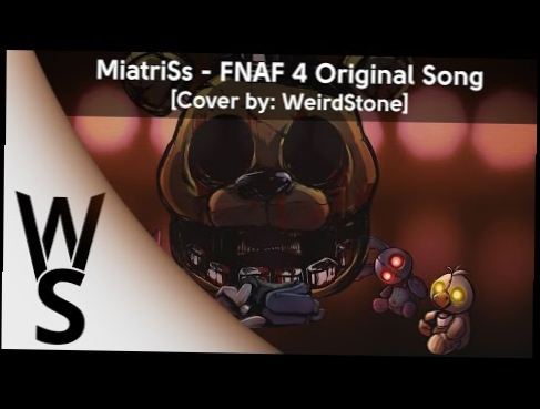 Видеоклип WeirdStone - Five Nights At Freddy's 4 Song [RusCover]