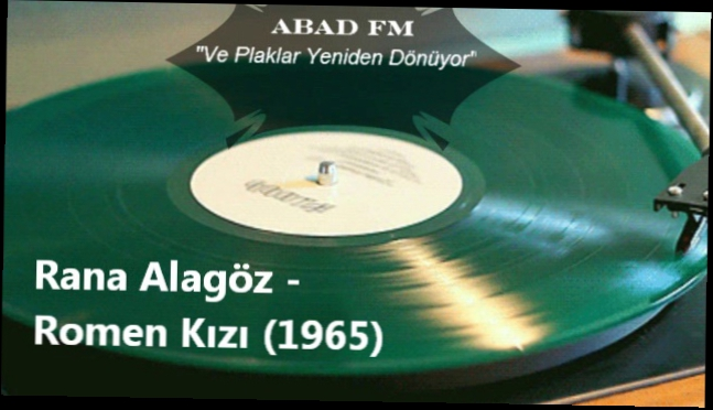Видеоклип Rana Alagoz - Romen Kizi (1965) Турецкая музыка - Abad FM - www.abadfm.com Turkish