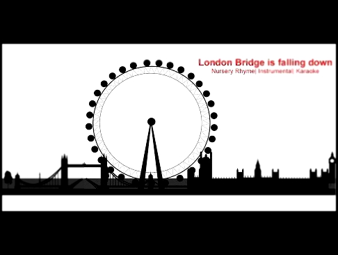 Видеоклип London Bridge is falling down | Nursery Rhyme| Instrumental| Karaoke