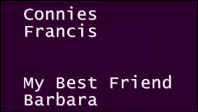 Видеоклип connie francis-my best friend barbara